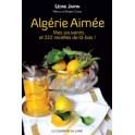 ALGERIE AIMEE mes souvenirs de 222 recettes de là-bas !
