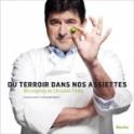 DU TERROIR DANS NOS ASSIETTES: 60 recettes de Christian Tirilly