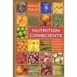 NUTRITION CONSCIENTE La bible de l'alimentation du corps et de l'esprit