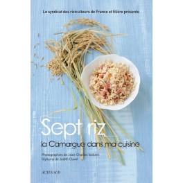SEPT RIZ: La Camargue dans ma cuisine
