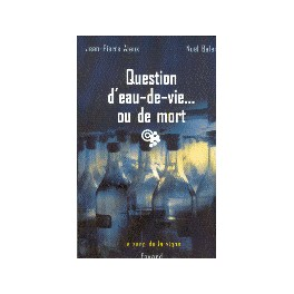 QUESTION D'EAU DE VIE...OU DE MORT