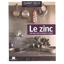 LE ZINC Idées déco pour la maison et le jardin