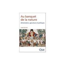 AU BANQUET DE LA NATURE Alimentation, agriculture et politiques