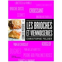 LES BRIOCHES ET VIENNOISERIES Leçons de pâtisserie