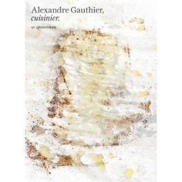 ALEXANDRE GAUTHIER, CUISINIER. LA GRENOUILLERE