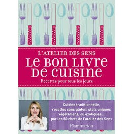 l 39 atelier des sens le bon livre de cuisine librairie gourmande. Black Bedroom Furniture Sets. Home Design Ideas