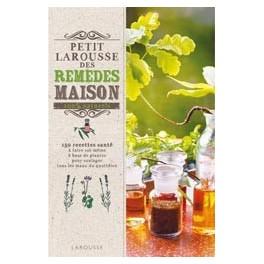 PETIT LAROUSSE DES REMEDES MAISON