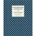 MAST BROTHERS CHOCOLATE A family cookbook (anglais)