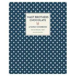 MAST BROTHERS CHOCOLATE A family cookbook (anglais)