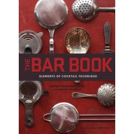 THE BAR BOOK Elements of cocktail technique (anglais)