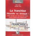 LA FRANCHISE REUSSITE OU ARNAQUE !