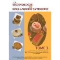 LA TECHNOLOGIE EN BOULANGERIE PATISSERIE TOME 3 BAC PROFESSIONNEL