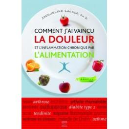 COMMENT J'AI VAINCI LA DOULEUR ET L'INFLAMMATION CHRONIQUE PAR L'ALIMENTATION