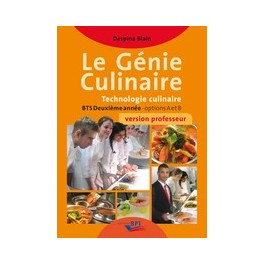 LE GENIE CULINAIRE BTS 2EME ANNEE options A et B VERSION PROFESSEUR