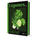 LEGUMES ENCYCLOPEDIE DES PRODUITS & DES METIERS DE BOUCHE