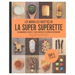 LES NOUVELLES RECETTES DE LA SUPER SUPERETTE