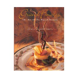 GRAND FINALES THE ART OF THE PLATED DESSERT (ANGLAIS)