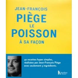 JEAN-FRANCOIS PIEGE LE POISSON A SA FACON