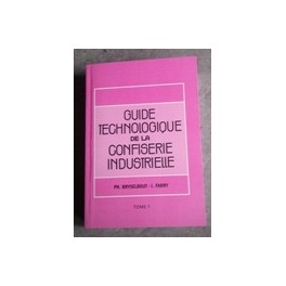 GUIDE TECHNOLOGIQUE DE LA CONFISERIE INDUSTRIELLE