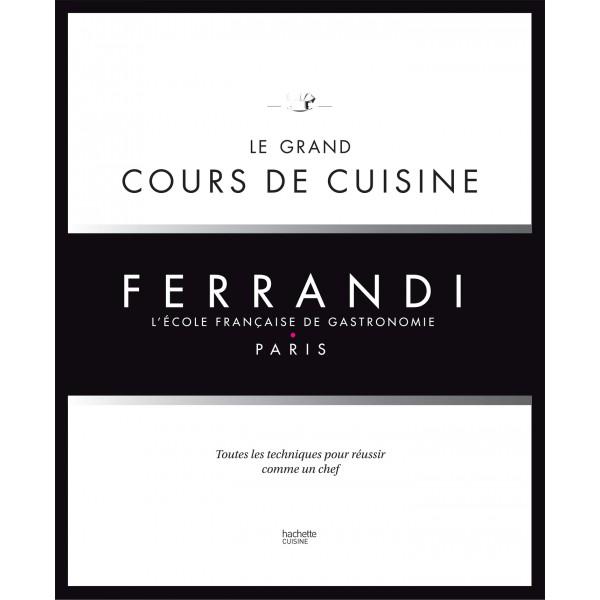 Le grand cours de cuisine ferrandi l 39 ecole francaise de - Livre de cuisine francaise en anglais ...