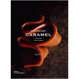 CARAMEL 150 RECETTES GESTES TECHNIQUES