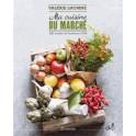 MA CUISINE DU MARCHE 150 recettes de l'autone à l'été