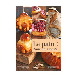 LE PAIN ! TOUT UN MONDE / BREAD ! A WHOLE WORLD
