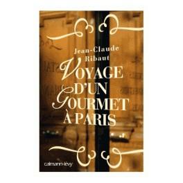 VOYAGE D'UN GOURMET A PARIS
