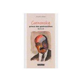CURNONSKY PRINCE DES GASTRONOMES DE A à Z