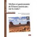 MYTHES ET GASTRONOMIE DE L'OUEST AMERICAIN: SUR LA ROUTE !