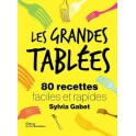 LES GRANDES TABLEES 80 recettes faciles et rapides