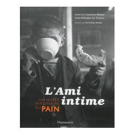 L'AMI INTIME - UN MUSEE IMAGINAIRE DU PAIN