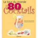 LE TOUR DU MONDE EN 80 COCKTAILS