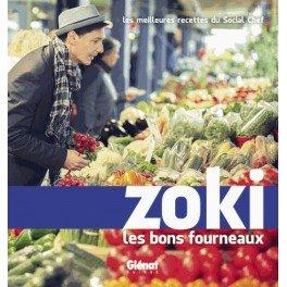 ZOKI LES BONS FOURNEAUX - LES MEILLEURES RECETTES DU SOCIAL CHEF