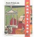 PETIT PRÉCIS DE GASTRONOMIE ITALIENNE - PARMIGIANO