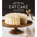 LET US ALL EAT CAKE (anglais)