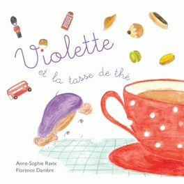 VIOLETTE ET LA TASSE DE THE