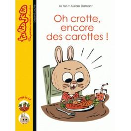 OH CROTTE, ENCORE DES CAROTTES !