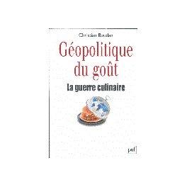 GÉOPOLITIQUE DU GOÛT LA GUERRE CULINAIRE