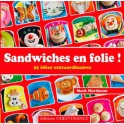 SANDWICHES EN FOLIE ! 35 IDÉES EXTRAORDINAIRES