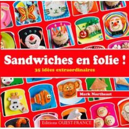 SANDWICHES EN FOLIE ! 35 IDEES EXTRAORDINAIRES
