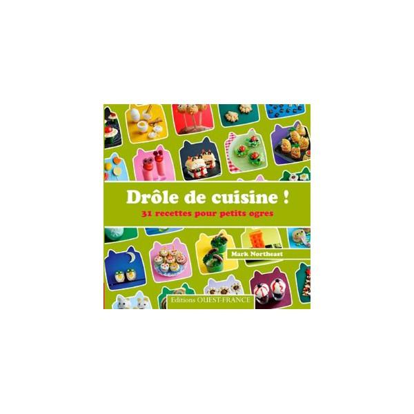 Dr le de cuisine 31 recettes pour petits ogres librairie gourmande - Recette de cuisine drole ...