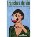 tronches de vin:le guide des vins qu'ont d'la gueule (volume 2)