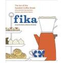 FIKA THE ART OF THE SWEDISH COFFEE BREAK (anglais)