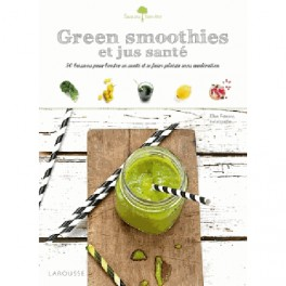 GREEN SMOOTHIES ET JUS SANTE