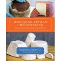 MASTERING ARTISAN CHEESEMAKING (anglais)