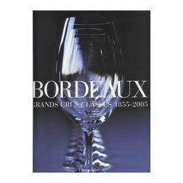 BORDEAUX GRANDS CRUS CLASSES 1855-2005
