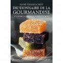 DICTIONNAIRE DE LA GOURMANDISE PATISSERIES FRIANDISES ET AUTRES DOUCEURS