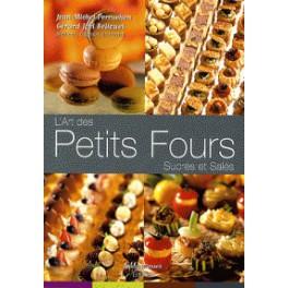 L'ART DES PETITS FOURS SUCRES ET SALES (Bellouet)