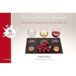 LA MÉTHODE FRANCK Pour réussir à coup sûr vos accords plats-vin